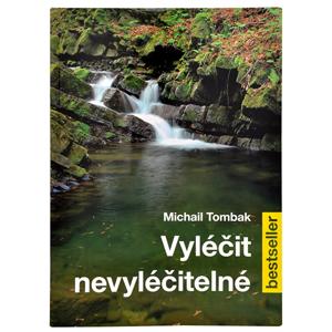 Knihy Vyléčit nevyléčitelné (Prof. Michail Tombak, PhDr.)